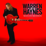 MAN IN MOTION Warren Haynes